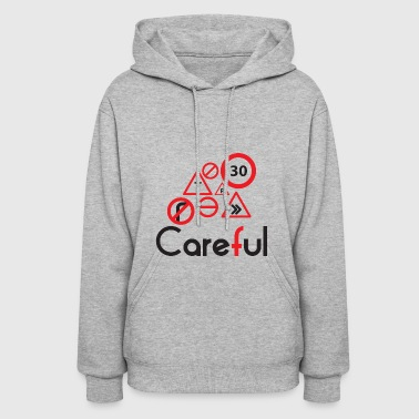 GIFT - CAREFUL - Women's Hoodie