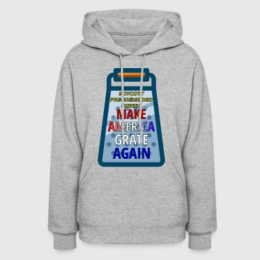 boycott shredded cheese make america grate again - Women's Hoodie