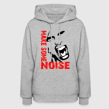 Make some noise / Noise - Women's Hoodie