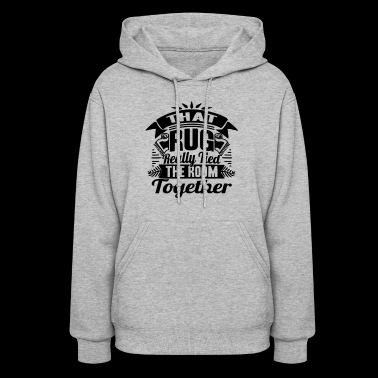 THAT RUG REALLY TIED THE ROOM TOGETHER - Women's Hoodie