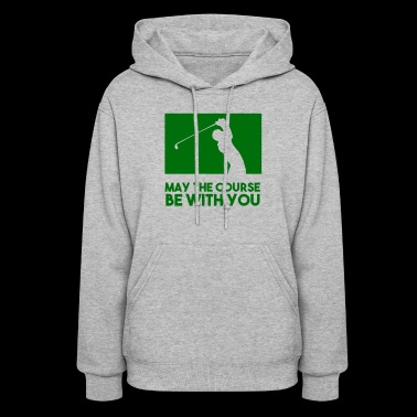 May the course be with you Funny Golf - Women's Hoodie