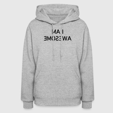 i am awesome - Women's Hoodie