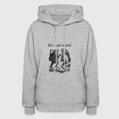 Let's Get Weird Dancing Frogs Drugs Fairy Tale - Women's Hoodie