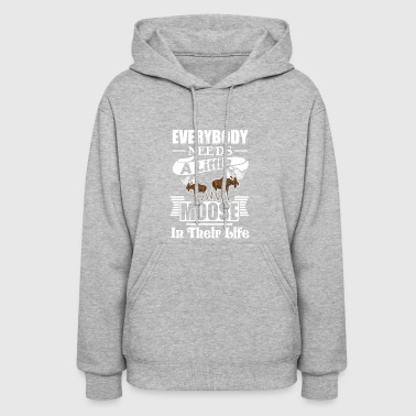 A LITTLE MOOSE IN THEIR LIFE SHIRT - Women's Hoodie