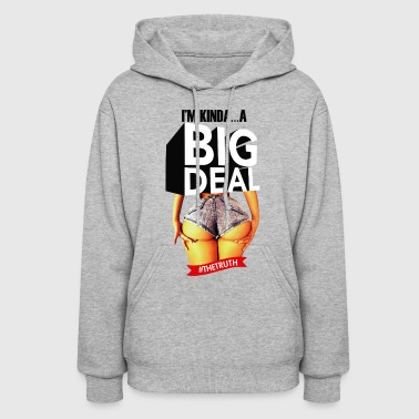 I M KINDA A BIG DEAL - Women's Hoodie