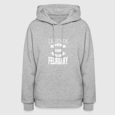 Legends are born in February - Women's Hoodie