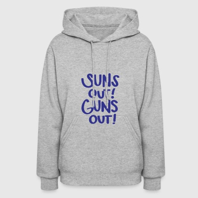 Suns Out Guns Out - Women's Hoodie