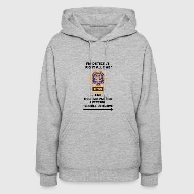 I'm Detective Right All Time - Women's Hoodie