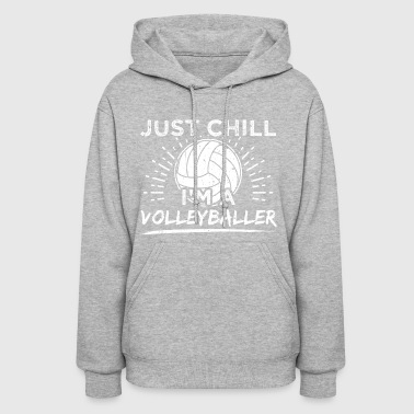 Funny Volleyball Player Shirt Just Chill - Women's Hoodie