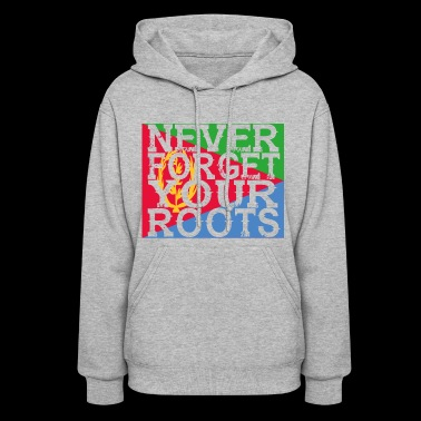 never forget roots home Eritrea - Women's Hoodie