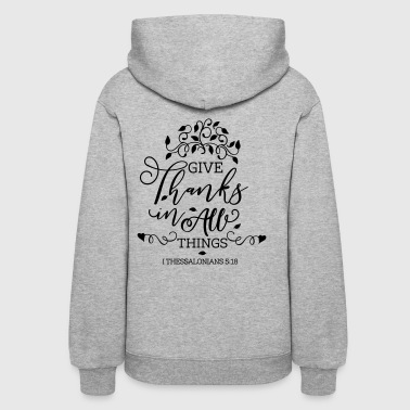 Give Thanks To All Things - Women's Hoodie