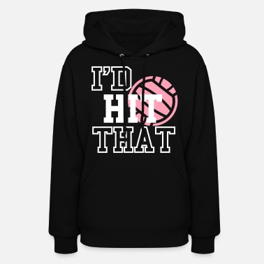 Volley I'd Hit That Volleyball - Women's Hoodie