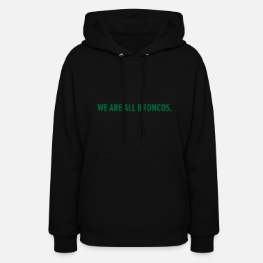 Strong Humboldt Broncos for you - Women's Hoodie
