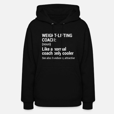 Weightlifting Funny Cool Weightlifting Coach Trainer T-Shirt - Women's Hoodie