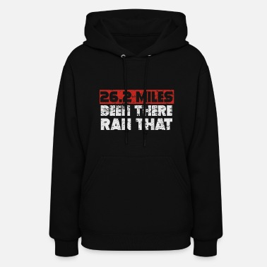 Marathon 26.2 Miles Been There Run That Marathon - Women's Hoodie