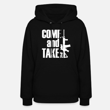 Ar-15 AR 15 Come And Take It Shirt - Women's Hoodie