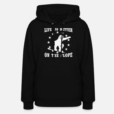LIFE IS BETTER ON THE SLOPE - Women's Hoodie