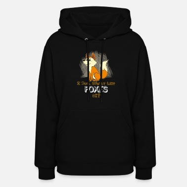 Fox Friendly Sitting Fox I Just Really Like Foxes Gift - Women's Hoodie
