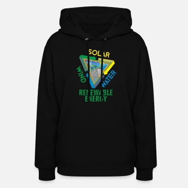 Wind Energy Solar Wind Water Renewable Energy - Women's Hoodie
