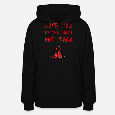 Valentine's Day love you to the moon and back II - Women's Hoodie