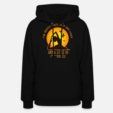 Little I am Mostly Peace Love and Light and a Little Go - Women's Hoodie