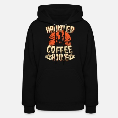 Haunted House Scary Haunted Coffee House Shop Halloween Party - Women's Hoodie