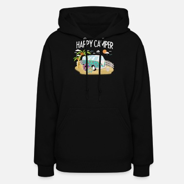 Camper Happy Camper - Camping Roadtrip RV Trailer - Women's Hoodie