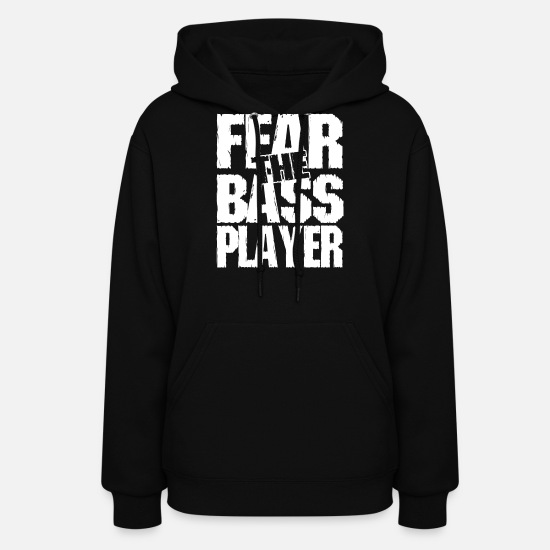 Bass Player Hoodies & Sweatshirts - Bass player - Fear the bass player - Women's Hoodie black