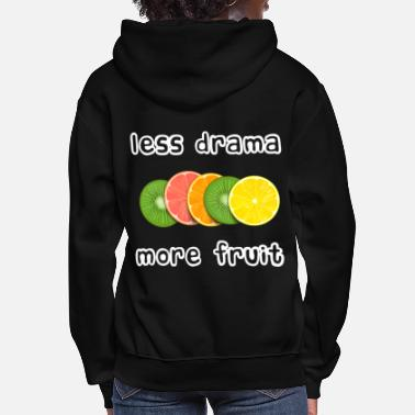 Sliced Fruit Sliced Fruits - Less drama more fruit - Women's Hoodie