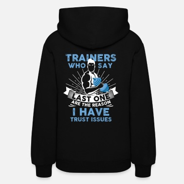 Workout - I Have Trust Issues - Women's Hoodie