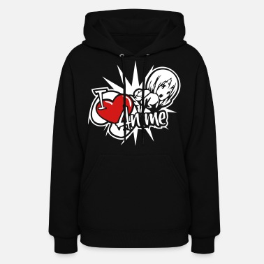 I Love Animal I love anime girls - Women's Hoodie