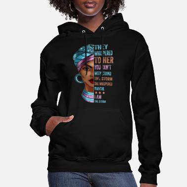 Storm They Whispered To Her - Melanin - Women's Hoodie