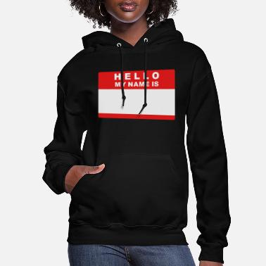 Hello Hello my name is - Women's Hoodie