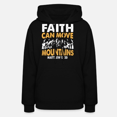 Bible Faith can move mountains - Women's Hoodie