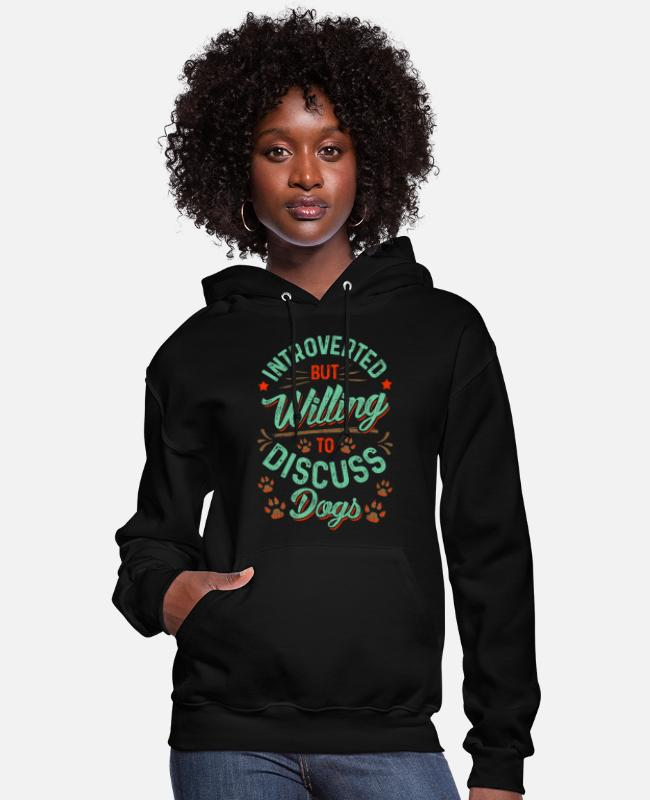 Reading Hoodies & Sweatshirts - Introverted But Willing To Discuss Dogs Cute Puppy - Women's Hoodie black