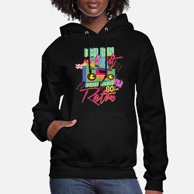 80s Born in the 80s I am retro - Women's Hoodie