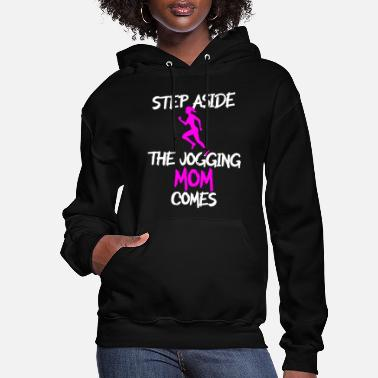 Girl Runner Step aside the jogging mom comes - Women's Hoodie