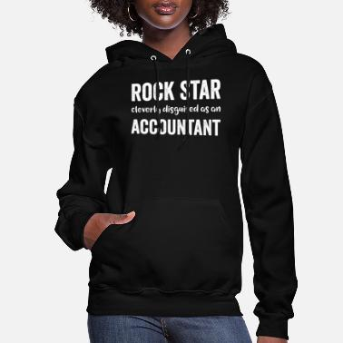 Rock Star Cleverly Disguised As An Accountant - Women's Hoodie