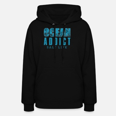 Ocean Ocean addicted - Women's Hoodie