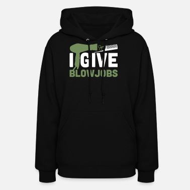 Job Give Blow Jobs - Women's Hoodie