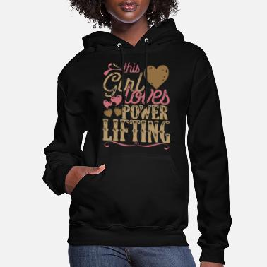 Lifting This Girl Loves Power Lifting - Women's Hoodie