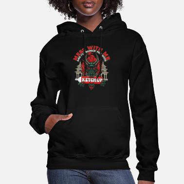 Ketchup Dragon Dont Mess With Me Munch Ketchup Humor and Dragon - Women's Hoodie