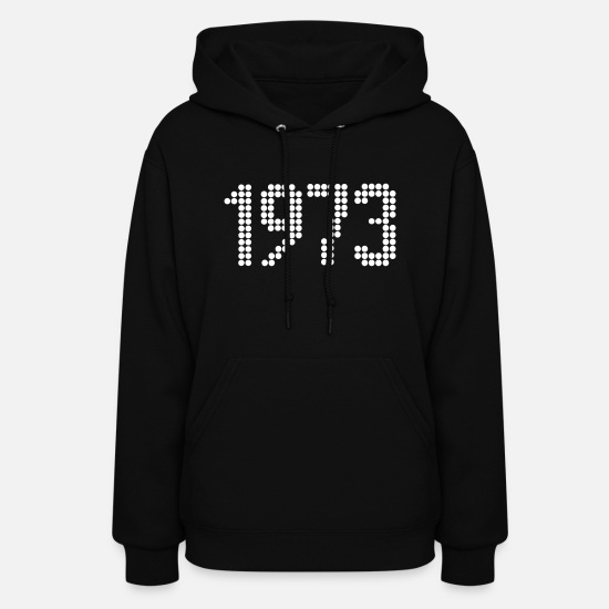 Birth Hoodies & Sweatshirts - 1973, Numbers, Year, Year Of Birth - Women's Hoodie black