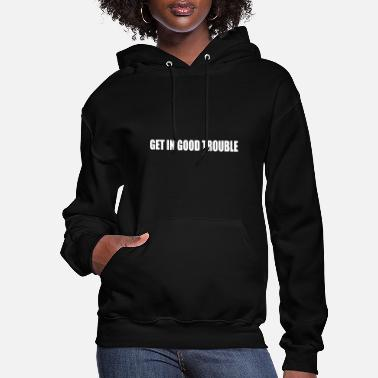 Get In Good Necessary Trouble Shirt Gift For Socia - Women's Hoodie