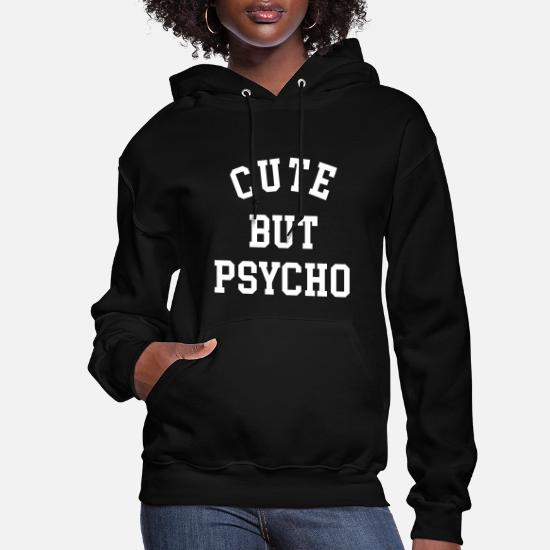 Cute but Psycho Women's Hoodie | Spreadshirt