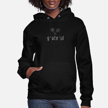 Womens Inspirational grateful Flower inspirational yoga quotes - Women's Hoodie