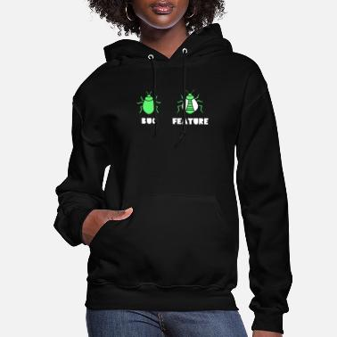 Bug Bug Feature TShirt Funny Geeky Programming Coding - Women's Hoodie
