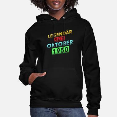 Year Of Birth Legendary Birthday Since October 1950 - Women's Hoodie