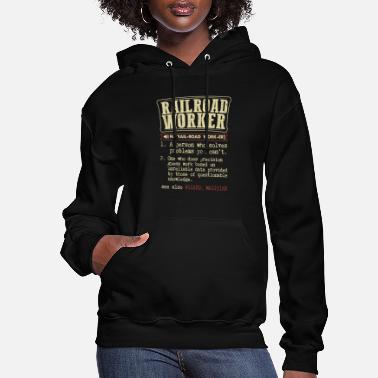 Bnsf Railroad Worker Funny Dictionary Term Men's Badass - Women's Hoodie