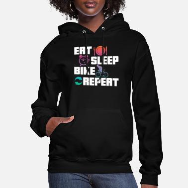 Giftidea For Cyclists eat sleep bike repeat - gift idea - Women's Hoodie